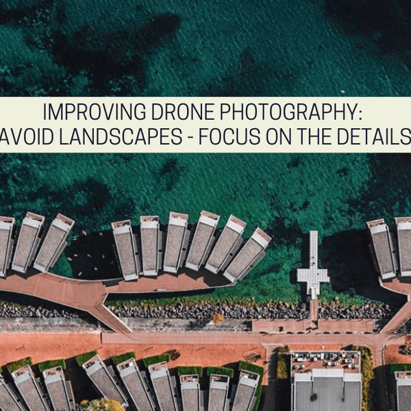 An article I wrote for Drone photography Bible